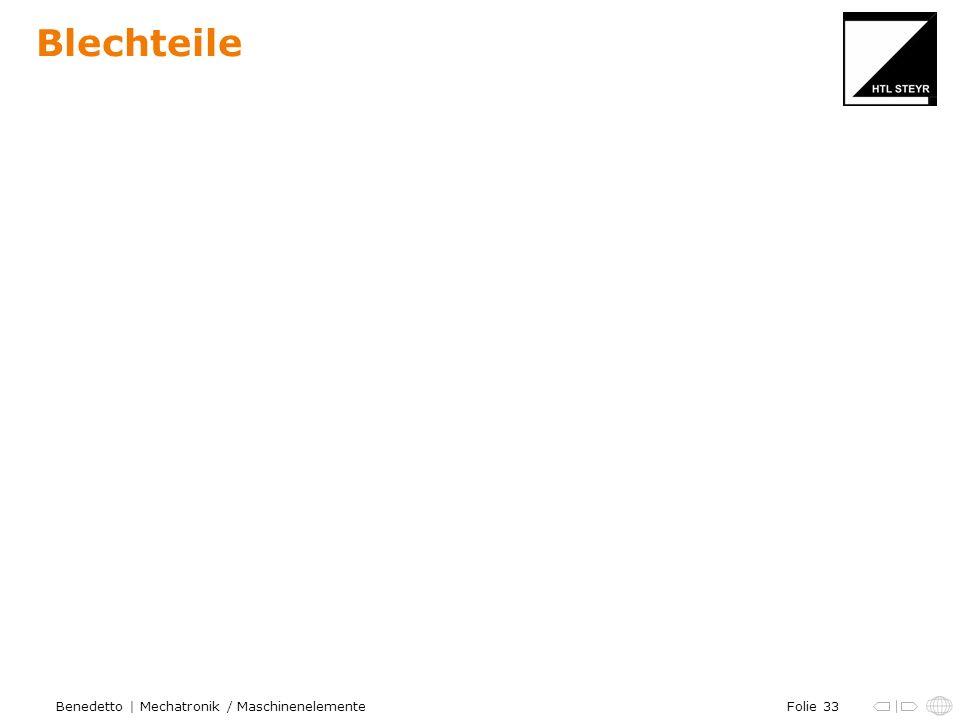 Folie 33Benedetto | Mechatronik / Maschinenelemente Blechteile
