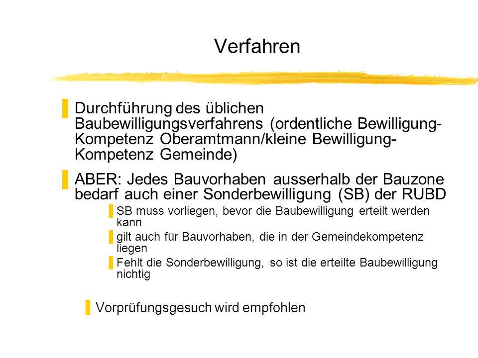 Verfahren Durchführung des üblichen Baubewilligungsverfahrens (ordentliche Bewilligung- Kompetenz Oberamtmann/kleine Bewilligung- Kompetenz Gemeinde)