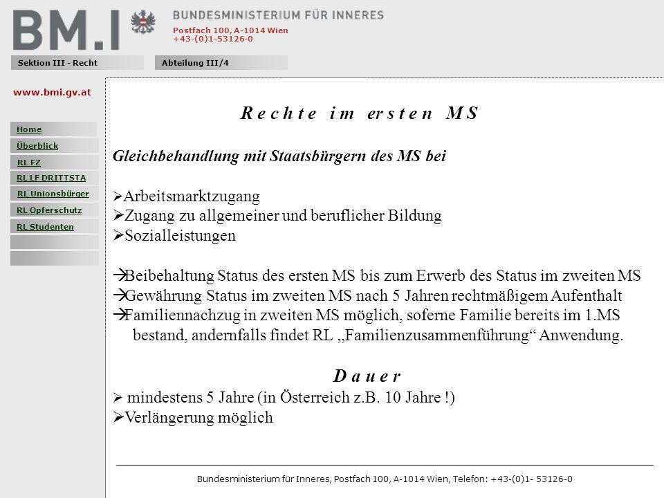 Postfach 100, A-1014 Wien +43-(0)1-53126-0 Sektion III - RechtAbteilung III/4 R e c h t e i m er s t e n M S Gleichbehandlung mit Staatsbürgern des MS