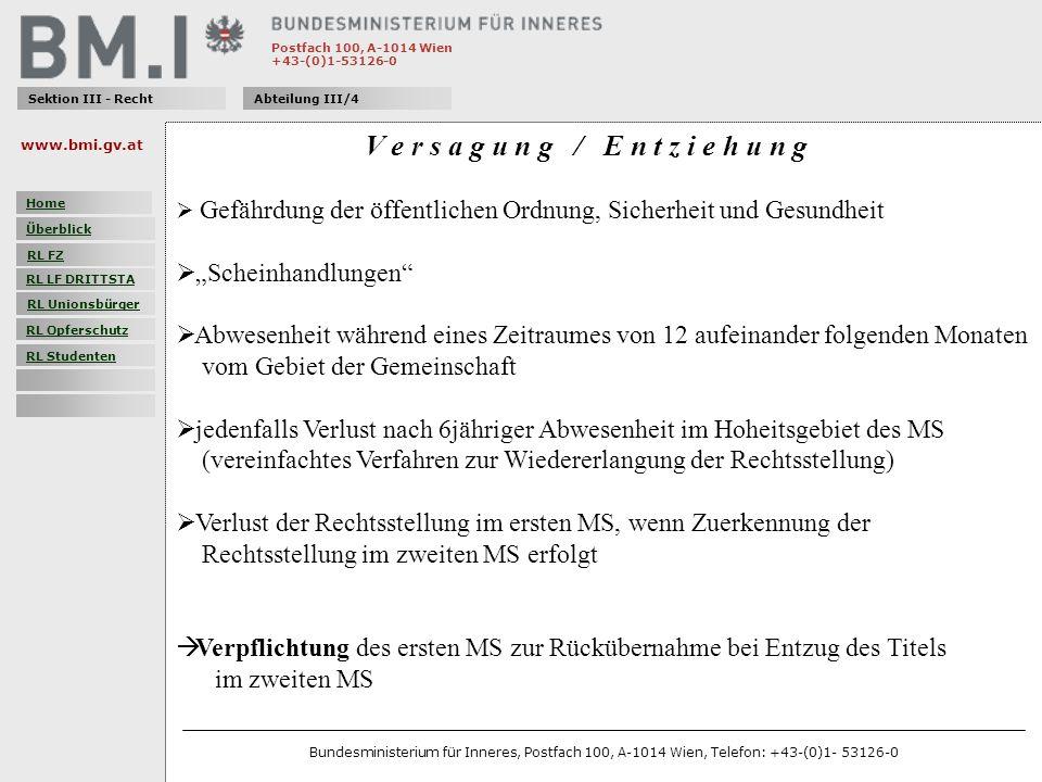 Postfach 100, A-1014 Wien +43-(0)1-53126-0 Sektion III - RechtAbteilung III/4 V e r s a g u n g / E n t z i e h u n g Gefährdung der öffentlichen Ordn