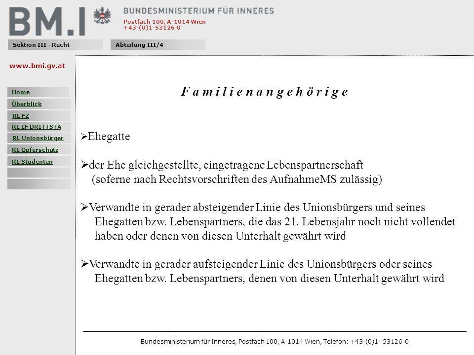 Postfach 100, A-1014 Wien +43-(0)1-53126-0 Sektion III - RechtAbteilung III/4 F a m i l i e n a n g e h ö r i g e Ehegatte der Ehe gleichgestellte, ei