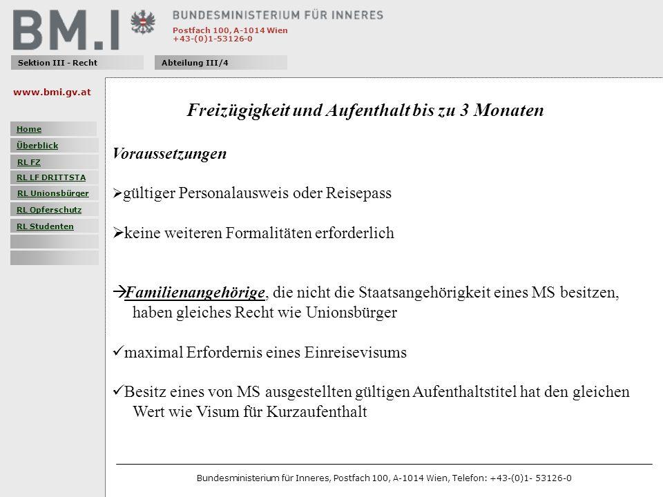 Postfach 100, A-1014 Wien +43-(0)1-53126-0 Sektion III - RechtAbteilung III/4 Freizügigkeit und Aufenthalt bis zu 3 Monaten Voraussetzungen gültiger P