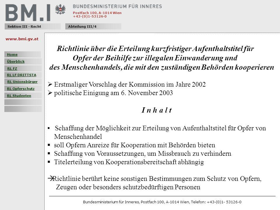 Postfach 100, A-1014 Wien +43-(0)1-53126-0 Sektion III - RechtAbteilung III/4 Richtlinie über die Erteilung kurzfristiger Aufenthaltstitel für Opfer d