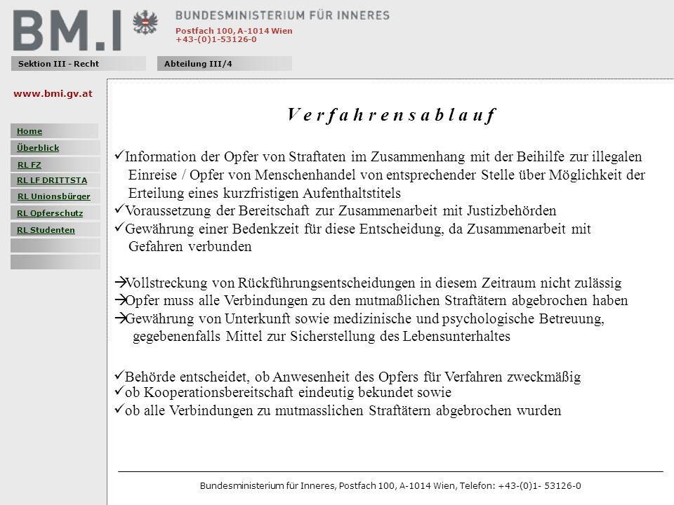 Postfach 100, A-1014 Wien +43-(0)1-53126-0 Sektion III - RechtAbteilung III/4 V e r f a h r e n s a b l a u f Information der Opfer von Straftaten im