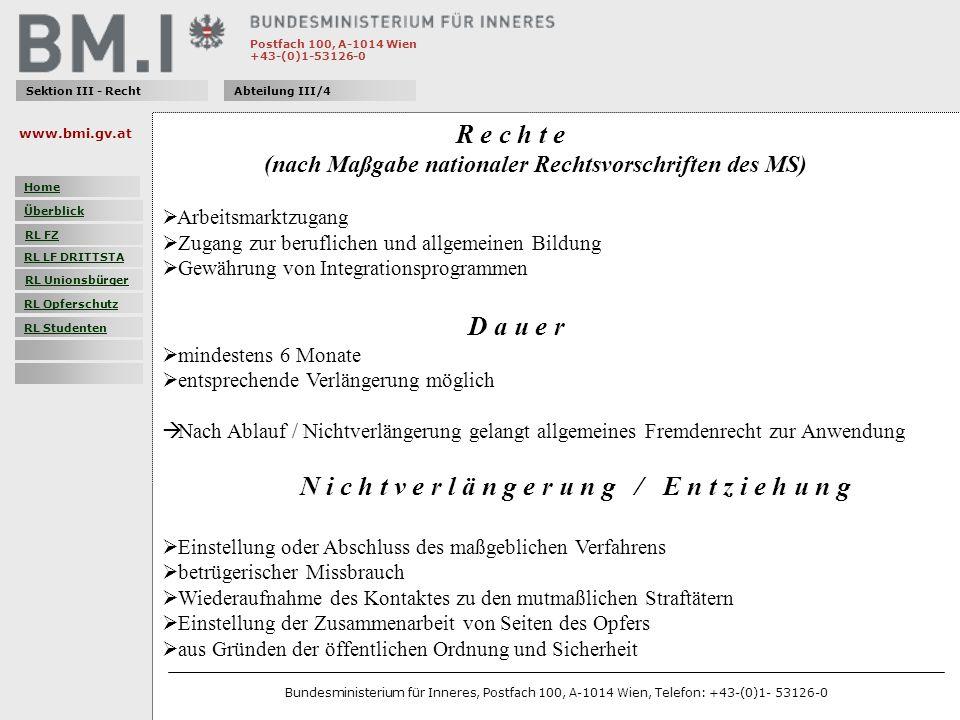 Postfach 100, A-1014 Wien +43-(0)1-53126-0 Sektion III - RechtAbteilung III/4 R e c h t e (nach Maßgabe nationaler Rechtsvorschriften des MS) Arbeitsm