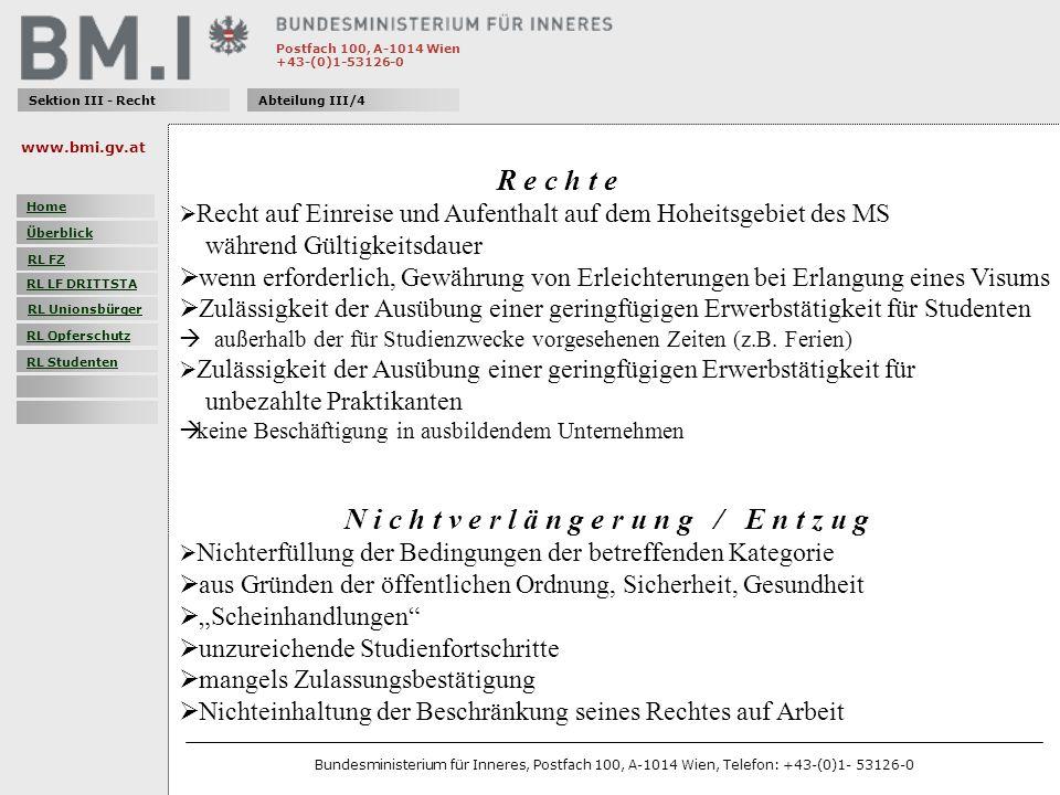Postfach 100, A-1014 Wien +43-(0)1-53126-0 Sektion III - RechtAbteilung III/4 R e c h t e Recht auf Einreise und Aufenthalt auf dem Hoheitsgebiet des MS während Gültigkeitsdauer wenn erforderlich, Gewährung von Erleichterungen bei Erlangung eines Visums Zulässigkeit der Ausübung einer geringfügigen Erwerbstätigkeit für Studenten außerhalb der für Studienzwecke vorgesehenen Zeiten (z.B.