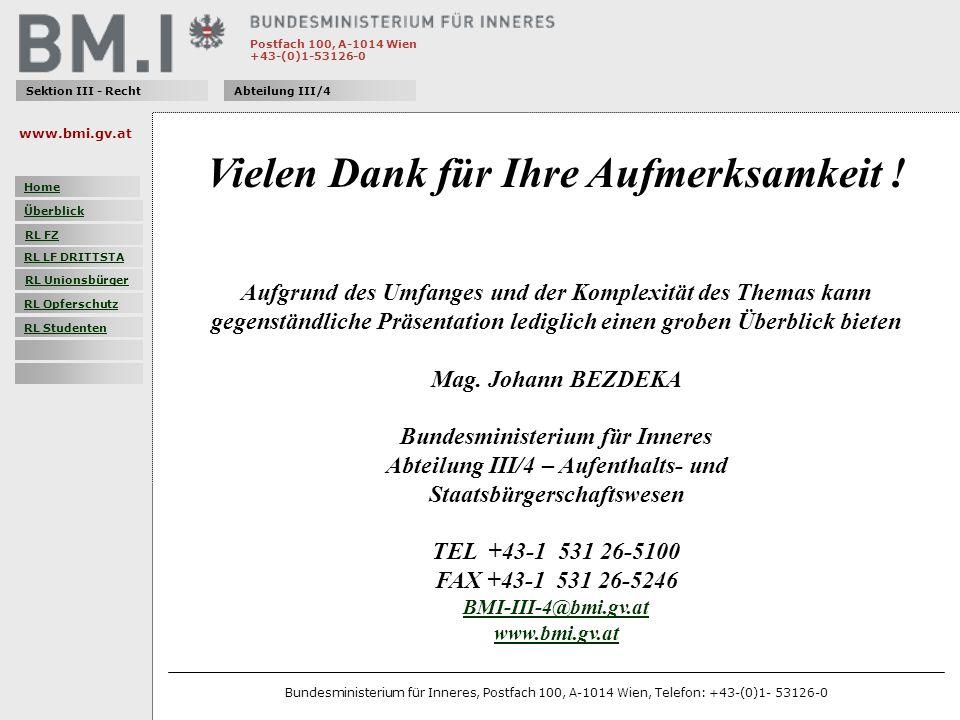 Postfach 100, A-1014 Wien +43-(0)1-53126-0 Sektion III - RechtAbteilung III/4 Vielen Dank für Ihre Aufmerksamkeit ! Aufgrund des Umfanges und der Komp