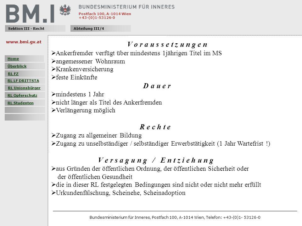 Postfach 100, A-1014 Wien +43-(0)1-53126-0 Sektion III - RechtAbteilung III/4 V o r a u s s e t z u n g e n Ankerfremder verfügt über mindestens 1jährigen Titel im MS angemessener Wohnraum Krankenversicherung feste Einkünfte D a u e r mindestens 1 Jahr nicht länger als Titel des Ankerfremden Verlängerung möglich R e c h t e Zugang zu allgemeiner Bildung Zugang zu unselbständiger / selbständiger Erwerbstätigkeit (1 Jahr Wartefrist !) V e r s a g u n g / E n t z i e h u n g aus Gründen der öffentlichen Ordnung, der öffentlichen Sicherheit oder der öffentlichen Gesundheit die in dieser RL festgelegten Bedingungen sind nicht oder nicht mehr erfüllt Urkundenfälschung, Scheinehe, Scheinadoption www.bmi.gv.at Bundesministerium für Inneres, Postfach 100, A-1014 Wien, Telefon: +43-(0)1- 53126-0 Home Überblick RL FZ RL LF DRITTSTA RL Unionsbürger RL Opferschutz RL Studenten