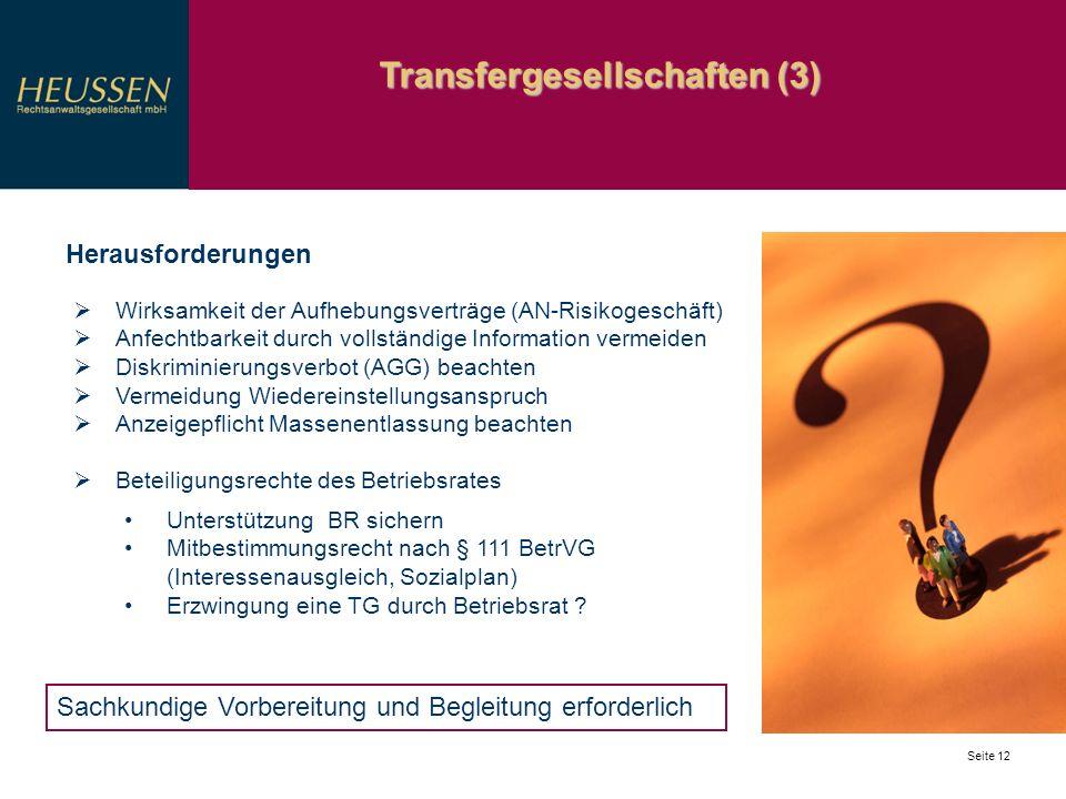 Transfergesellschaften (3) Seite 12 Wirksamkeit der Aufhebungsverträge (AN-Risikogeschäft) Anfechtbarkeit durch vollständige Information vermeiden Dis