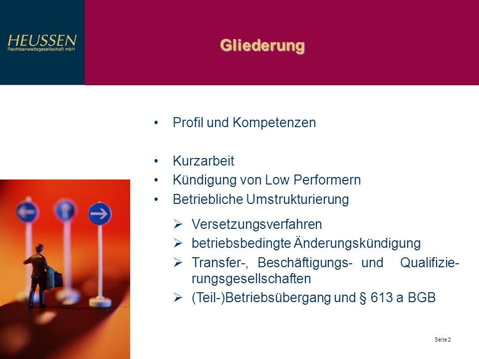 Gliederung Seite 2 Profil und Kompetenzen Kurzarbeit Kündigung von Low Performern Betriebliche Umstrukturierung Versetzungsverfahren betriebsbedingte