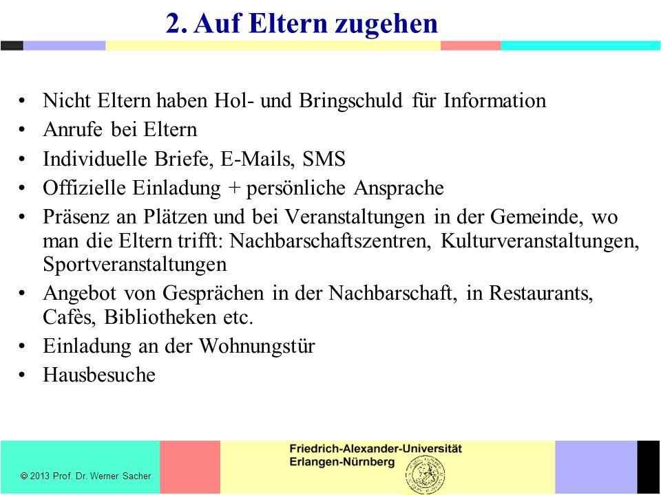 Nicht Eltern haben Hol- und Bringschuld für Information Anrufe bei Eltern Individuelle Briefe, E-Mails, SMS Offizielle Einladung + persönliche Ansprac