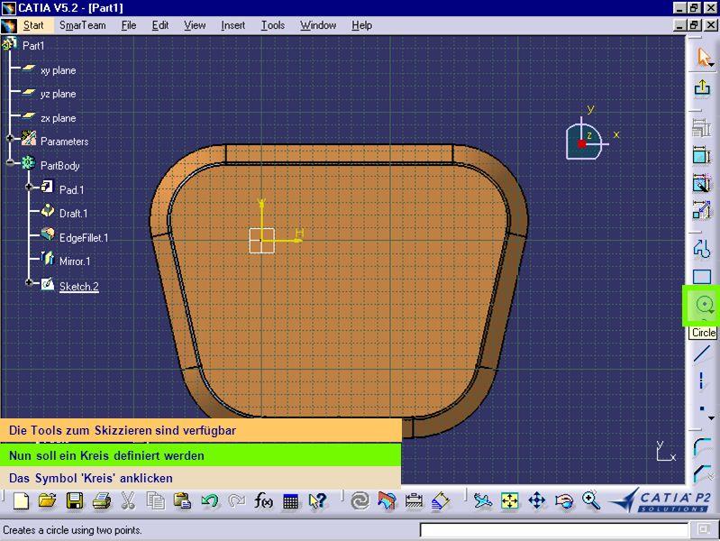 Die Tools zum Skizzieren sind verfügbar Nun soll ein Kreis definiert werden Das Symbol 'Kreis' anklicken