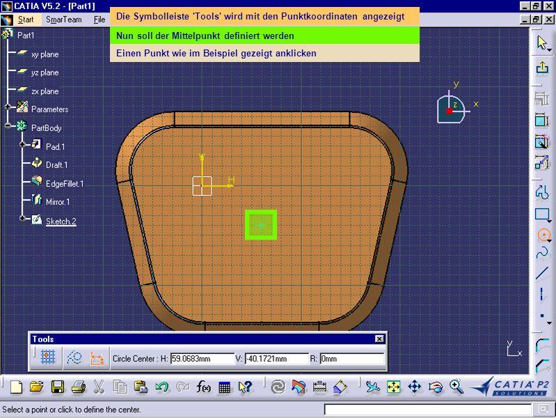 Die Symbolleiste 'Tools' wird mit den Punktkoordinaten angezeigt Nun soll der Mittelpunkt definiert werden Einen Punkt wie im Beispiel gezeigt anklick