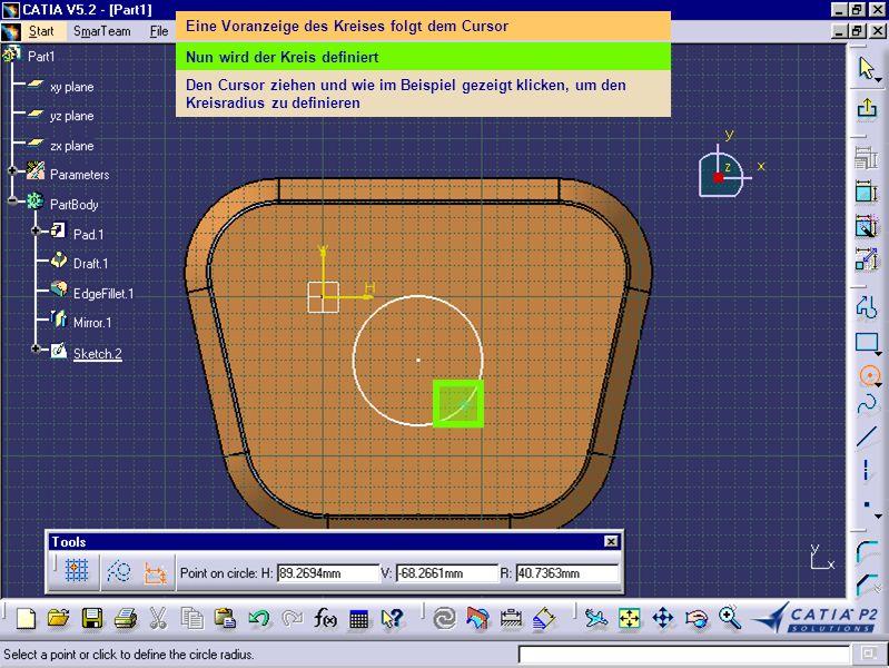 Eine Voranzeige des Kreises folgt dem Cursor Nun wird der Kreis definiert Den Cursor ziehen und wie im Beispiel gezeigt klicken, um den Kreisradius zu