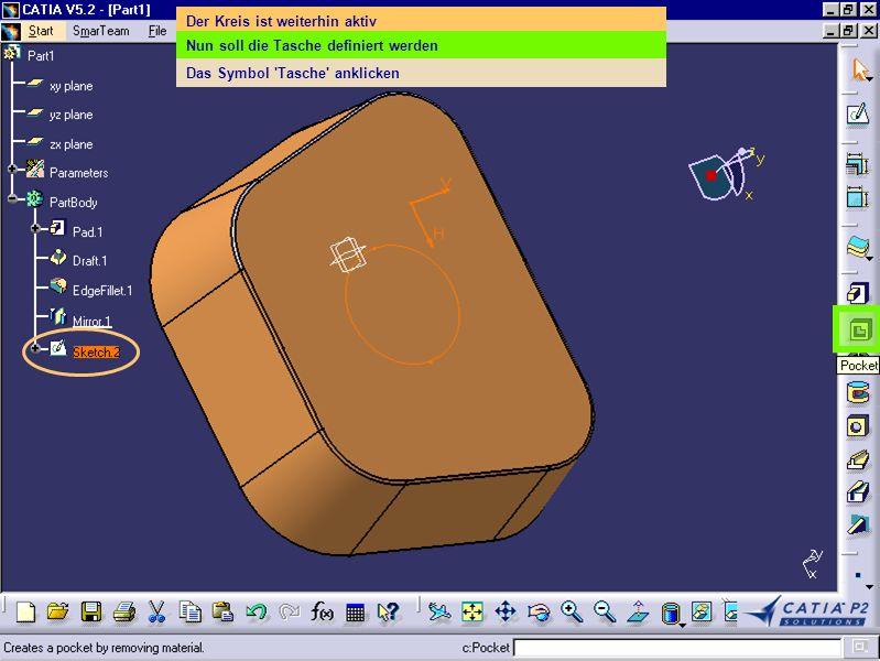 Der Kreis ist weiterhin aktiv Nun soll die Tasche definiert werden Das Symbol 'Tasche' anklicken