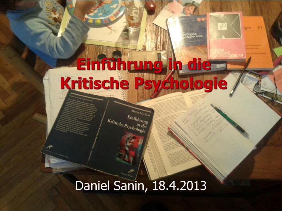 Einführung in die Kritische Psychologie Daniel Sanin, 18.4.2013