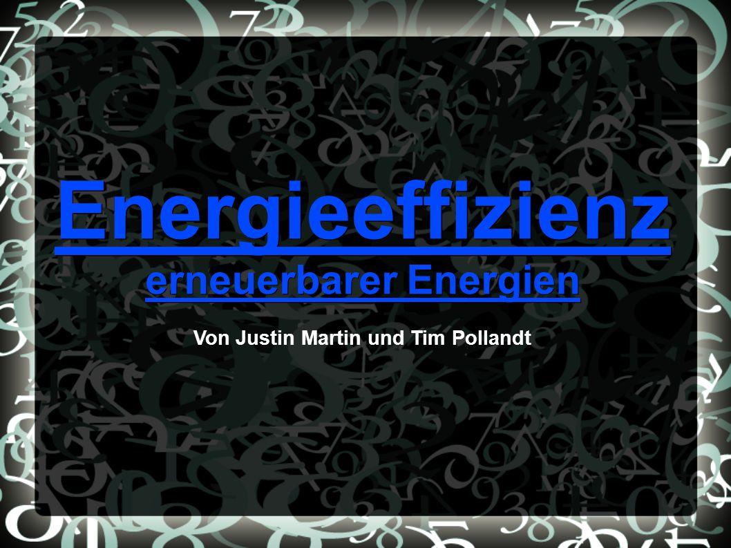 Energieeffizienz erneuerbarer Energien Von Justin Martin und Tim Pollandt