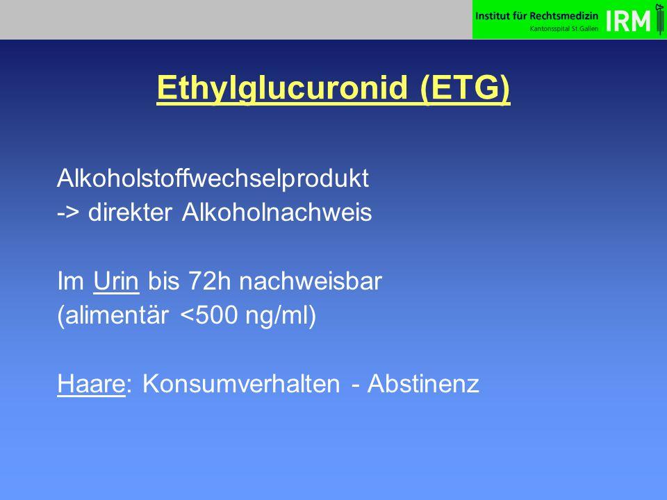 Interpretation ETG im Haar < 7 pg/mg Abstinenzler < 25 pg/mgSozialer Konsum > 25 pg/mgAlkoholabusus