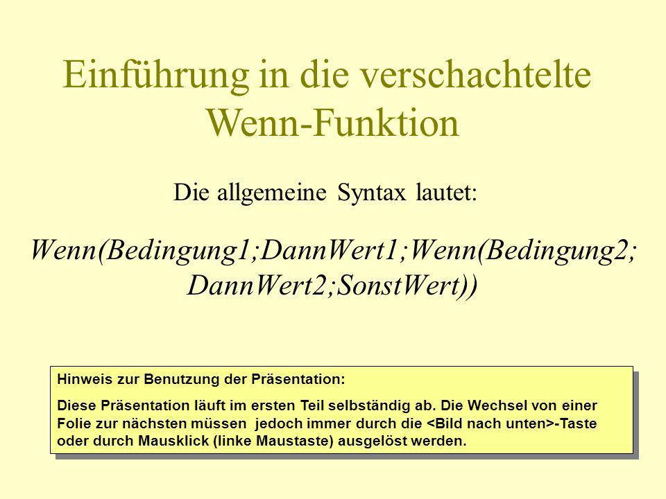 Wenn(Bedingung1;DannWert1;Wenn(Bedingung2; DannWert2;SonstWert)) Einführung in die verschachtelte Wenn-Funktion Die allgemeine Syntax lautet: Hinweis