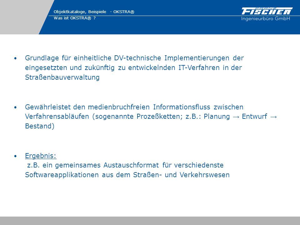 Grundlage für einheitliche DV-technische Implementierungen der eingesetzten und zukünftig zu entwickelnden IT-Verfahren in der Straßenbauverwaltung Ge