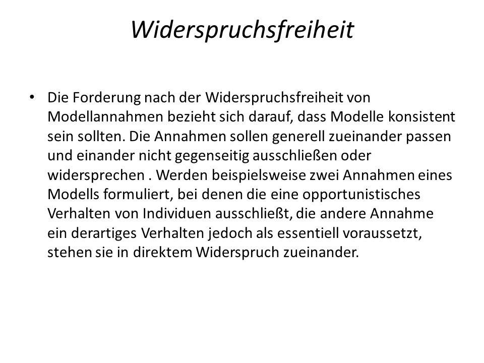 Widerspruchsfreiheit Die Forderung nach der Widerspruchsfreiheit von Modellannahmen bezieht sich darauf, dass Modelle konsistent sein sollten. Die Ann