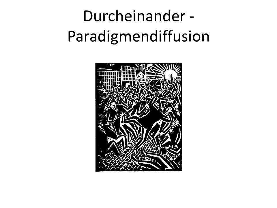 Durcheinander - Paradigmendiffusion