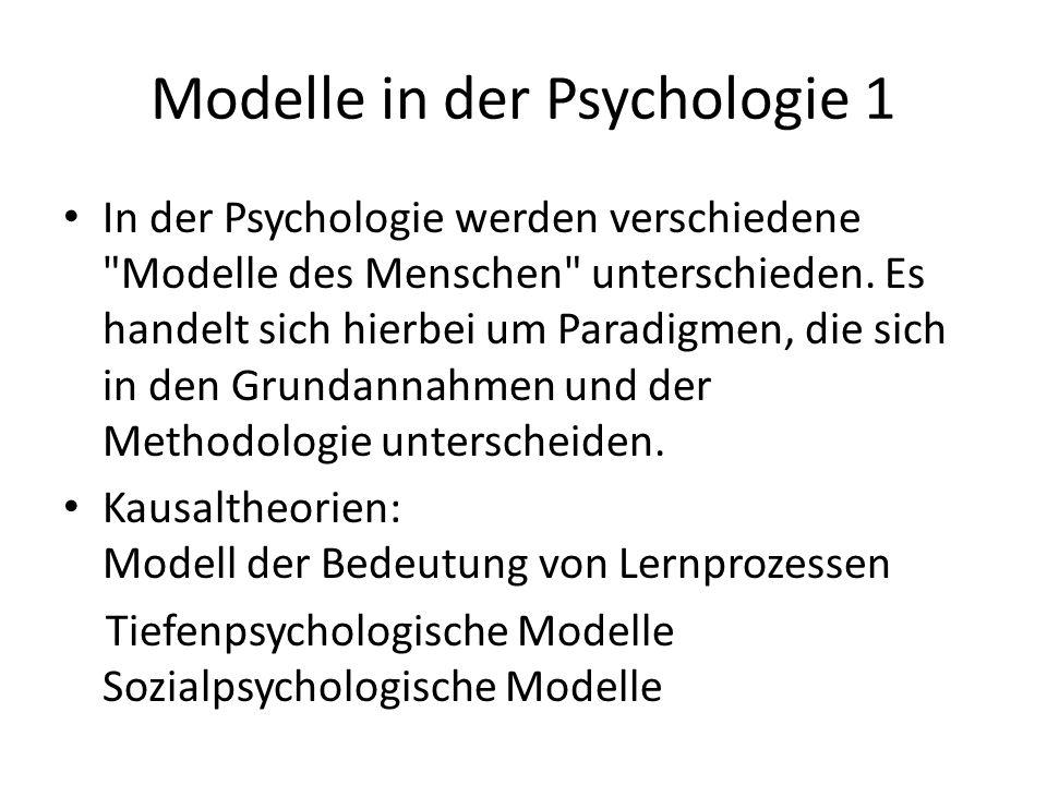 Modelle in der Psychologie 1 In der Psychologie werden verschiedene