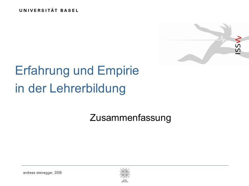 andreas steinegger, 2008 Erfahrung und Empirie in der Lehrerbildung Zusammenfassung