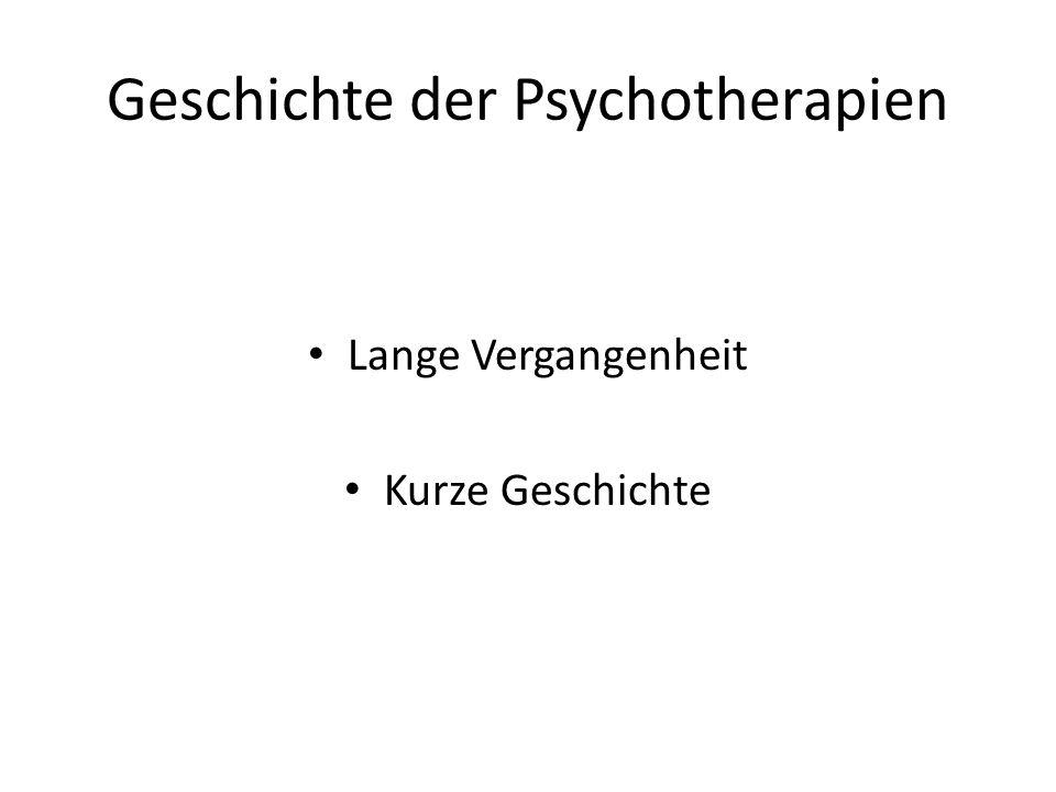 Geschichte der Psychotherapien Lange Vergangenheit Kurze Geschichte