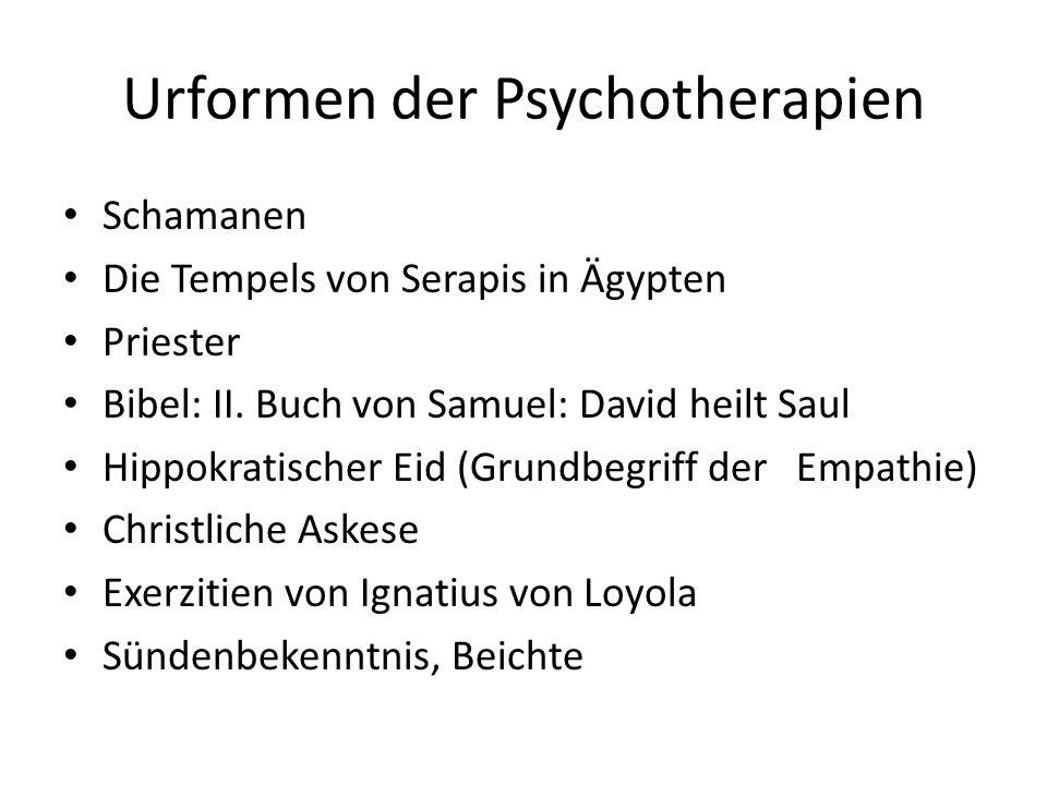 Urformen der Psychotherapien Schamanen Die Tempels von Serapis in Ägypten Priester Bibel: II. Buch von Samuel: David heilt Saul Hippokratischer Eid (G