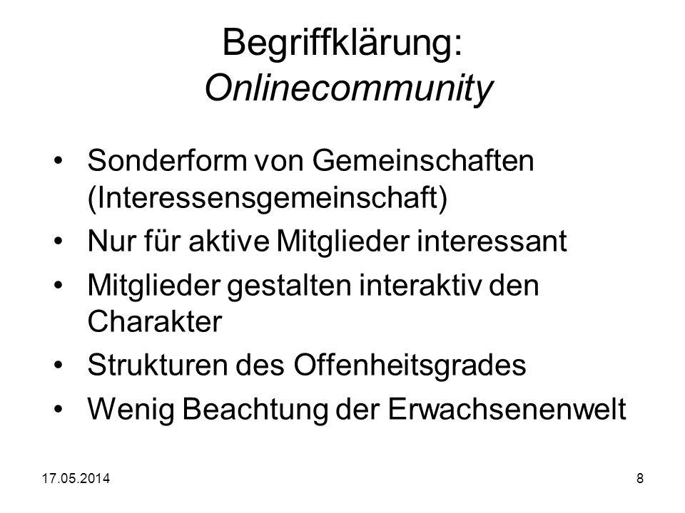 8 Begriffklärung: Onlinecommunity Sonderform von Gemeinschaften (Interessensgemeinschaft) Nur für aktive Mitglieder interessant Mitglieder gestalten i