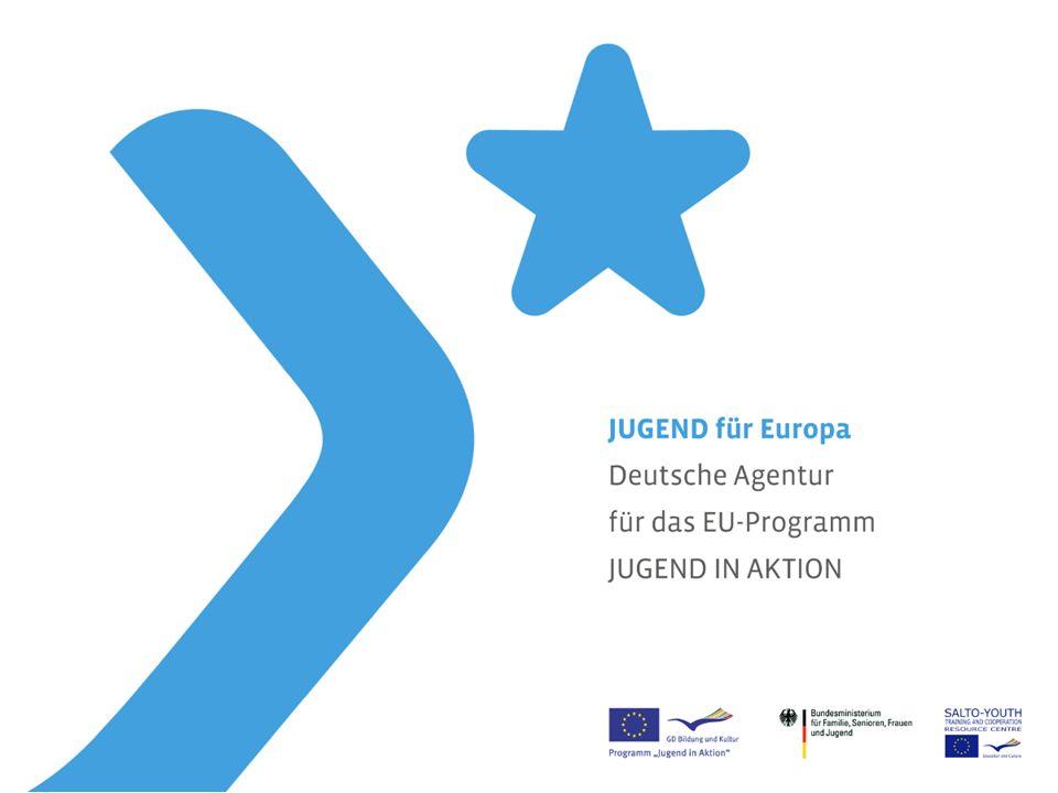 EU-Programm JUGEND IN AKTION _ Laufzeit vom 01.01.2007 bis 31.12.2013 _ Gesamtvolumen 885 Millionen _ ca.