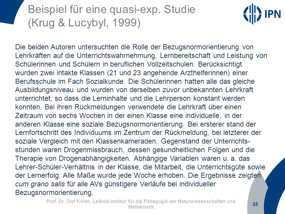 Beispiel für eine quasi-exp. Studie (Krug & Lucybyl, 1999) 25 Prof. Dr. Olaf Köller, Leibniz-Institut für die Pädagogik der Naturwissenschaften und Ma