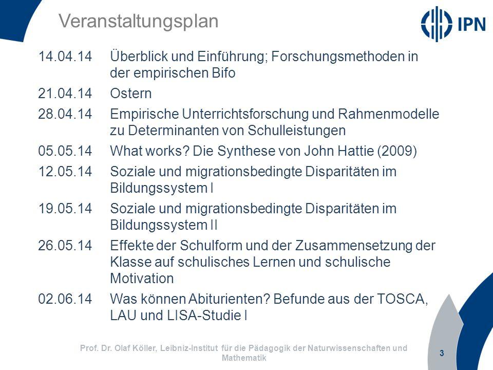 3 Prof. Dr. Olaf Köller, Leibniz-Institut für die Pädagogik der Naturwissenschaften und Mathematik Veranstaltungsplan 14.04.14Überblick und Einführung