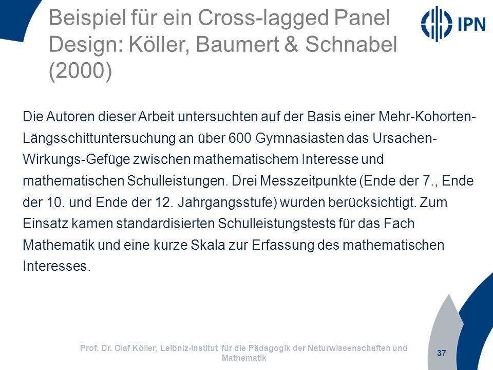 37 Prof. Dr. Olaf Köller, Leibniz-Institut für die Pädagogik der Naturwissenschaften und Mathematik Die Autoren dieser Arbeit untersuchten auf der Bas
