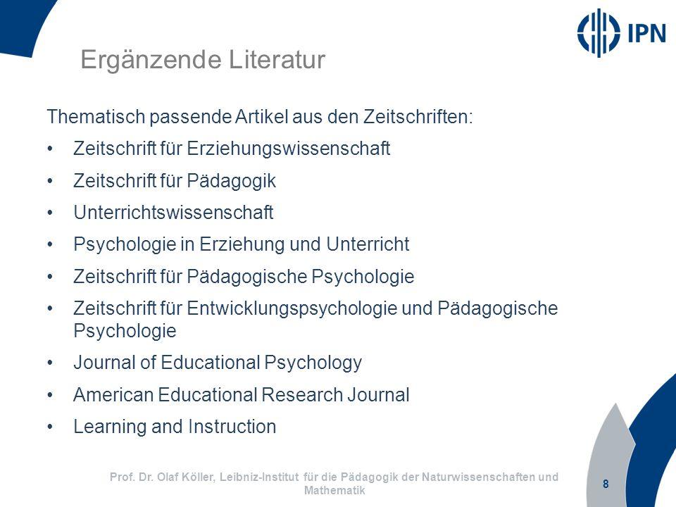 8 Prof. Dr. Olaf Köller, Leibniz-Institut für die Pädagogik der Naturwissenschaften und Mathematik Ergänzende Literatur Thematisch passende Artikel au