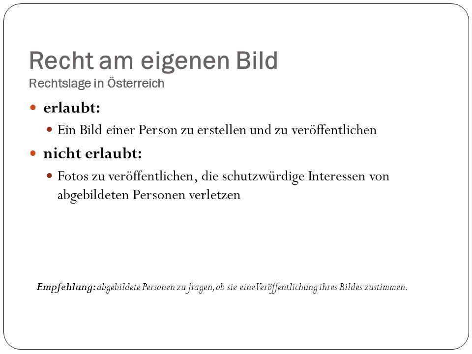 Recht am eigenen Bild Rechtslage in Österreich erlaubt: Ein Bild einer Person zu erstellen und zu veröffentlichen nicht erlaubt: Fotos zu veröffentlic