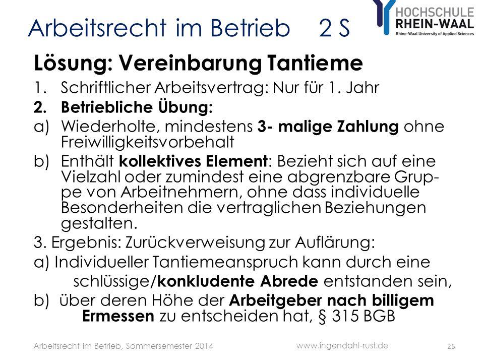 Arbeitsrecht im Betrieb 2 S Lösung: Vereinbarung Tantieme 1.Schriftlicher Arbeitsvertrag: Nur für 1.
