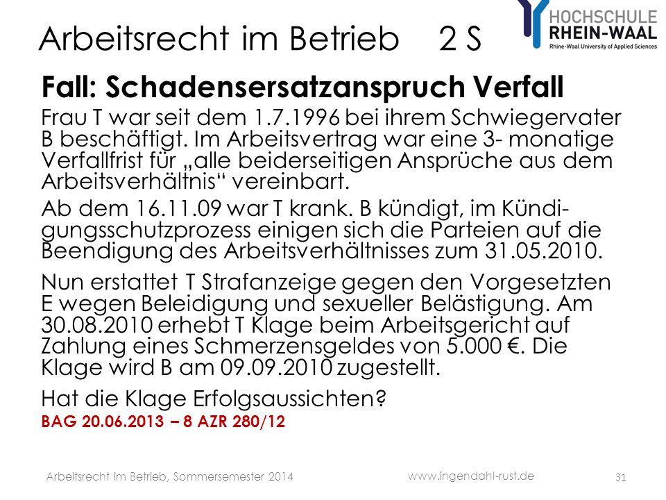 Arbeitsrecht im Betrieb 2 S Fall: Schadensersatzanspruch Verfall Frau T war seit dem 1.7.1996 bei ihrem Schwiegervater B beschäftigt.