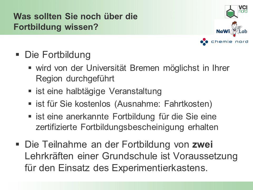 Was sollten Sie noch über die Fortbildung wissen? Die Fortbildung wird von der Universität Bremen möglichst in Ihrer Region durchgeführt ist eine halb