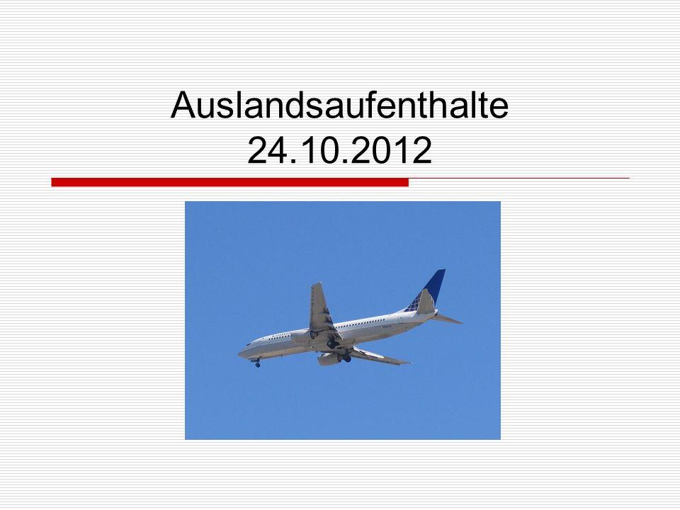 Auslandsaufenthalte 24.10.2012