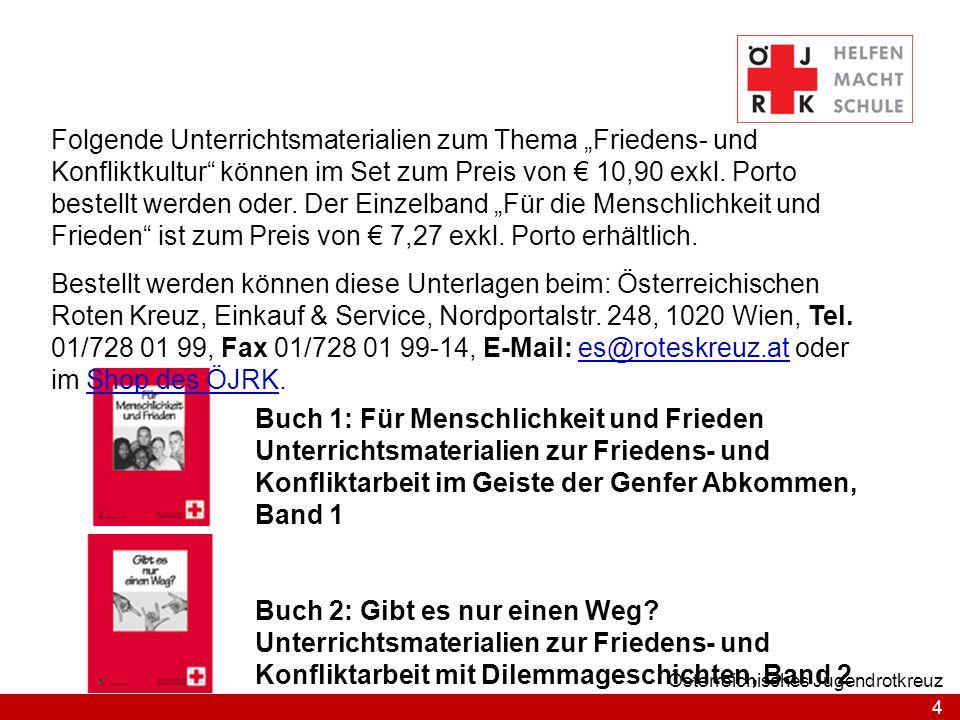 4 Österreichisches Jugendrotkreuz Buch 1: Für Menschlichkeit und Frieden Unterrichtsmaterialien zur Friedens- und Konfliktarbeit im Geiste der Genfer