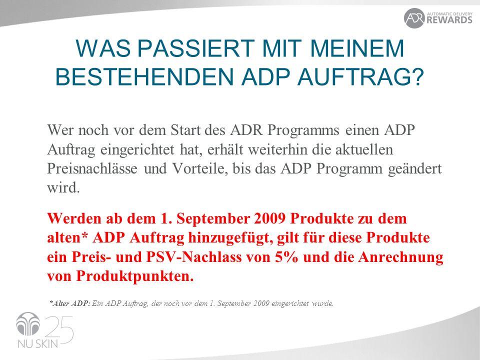 Wer noch vor dem Start des ADR Programms einen ADP Auftrag eingerichtet hat, erhält weiterhin die aktuellen Preisnachlässe und Vorteile, bis das ADP Programm geändert wird.