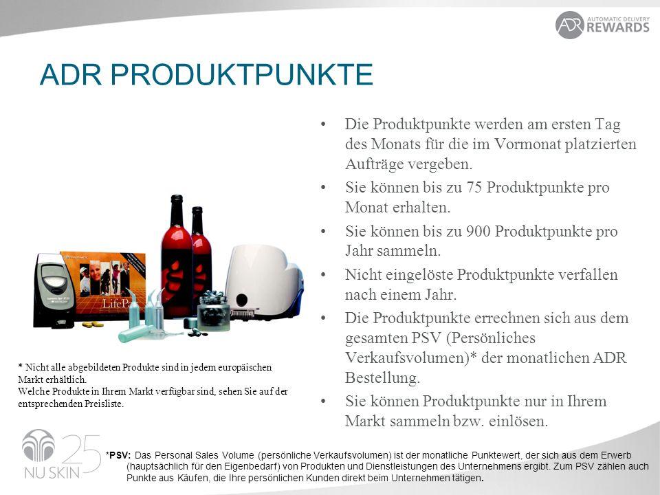 ADR PRODUKTPUNKTE Die Produktpunkte werden am ersten Tag des Monats für die im Vormonat platzierten Aufträge vergeben. Sie können bis zu 75 Produktpun