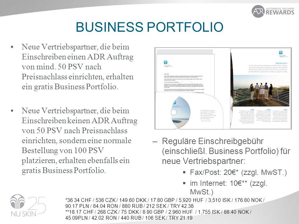 BUSINESS PORTFOLIO Neue Vertriebspartner, die beim Einschreiben einen ADR Auftrag von mind. 50 PSV nach Preisnachlass einrichten, erhalten ein gratis