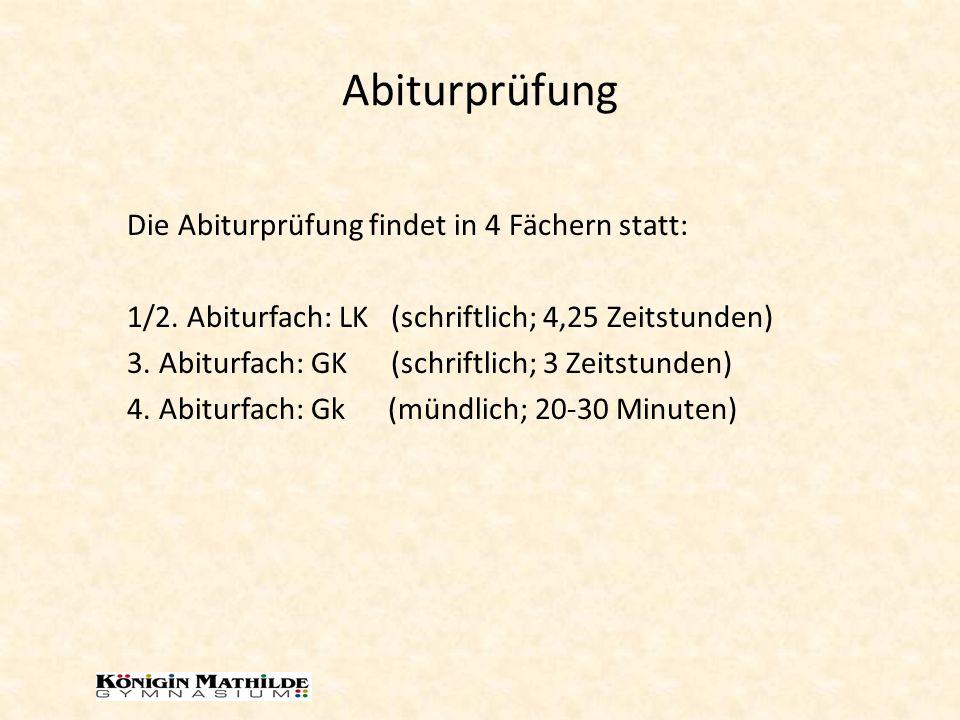 Abiturprüfung Die Abiturprüfung findet in 4 Fächern statt: 1/2.