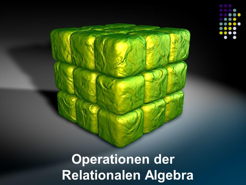 Operationen der Relationalen Algebra