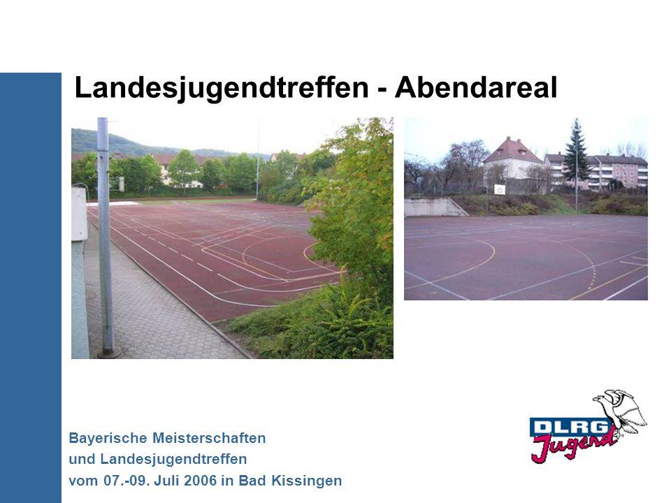 Landesjugendtreffen - Abendareal Bayerische Meisterschaften und Landesjugendtreffen vom 07.-09. Juli 2006 in Bad Kissingen