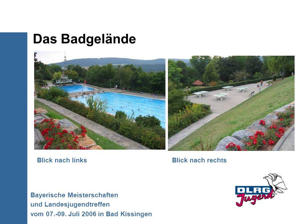 Das Badgelände Bayerische Meisterschaften und Landesjugendtreffen vom 07.-09. Juli 2006 in Bad Kissingen Blick nach linksBlick nach rechts