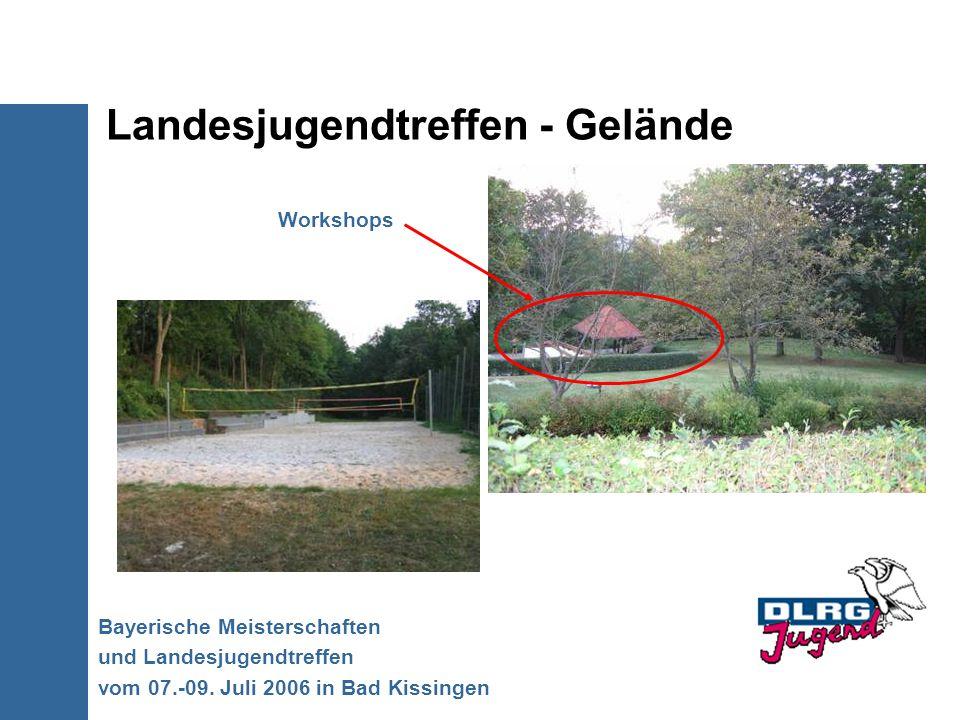 Landesjugendtreffen - Gelände Bayerische Meisterschaften und Landesjugendtreffen vom 07.-09. Juli 2006 in Bad Kissingen Workshops